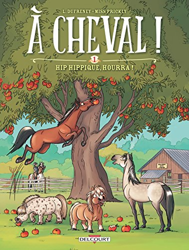 A CHEVAL !, 01, HIP HIPPIQUE, HOURRA !