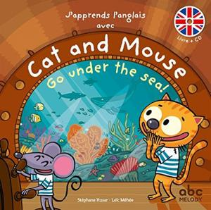 CAT AND MOUSE, GO UNDER THE SEA !