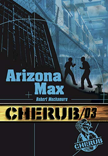 CHERUB, MISSION 03, ARIZONA MAX