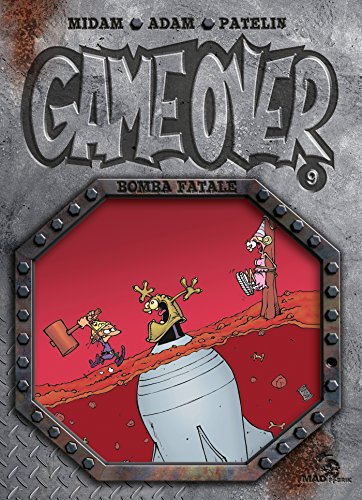 GAME OVER, 09, BOMBA FATALE